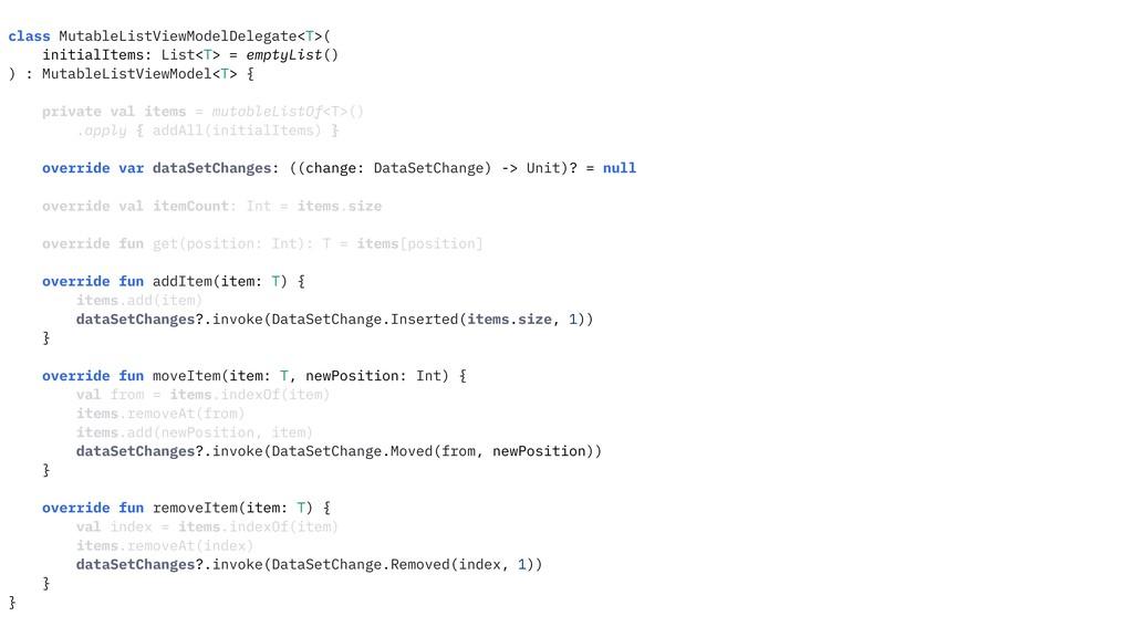 class MutableListViewModelDelegate<T>( initialI...