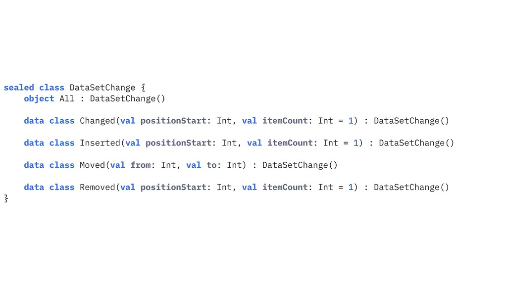 sealed class DataSetChange { object All : DataS...