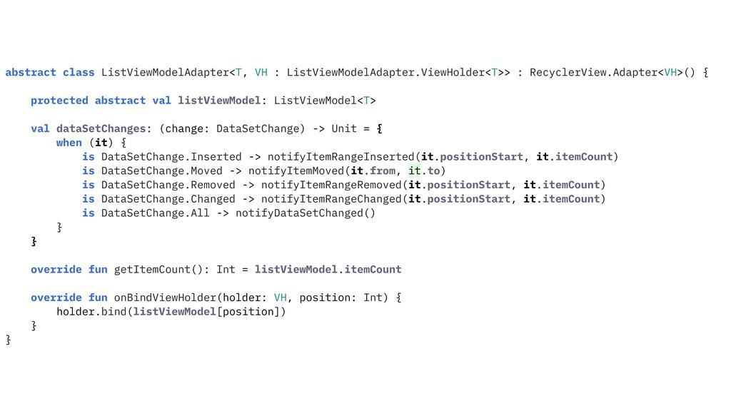 abstract class ListViewModelAdapter<T, VH : Lis...