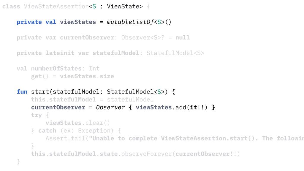 class ViewStateAssertion<S : ViewState> { priva...