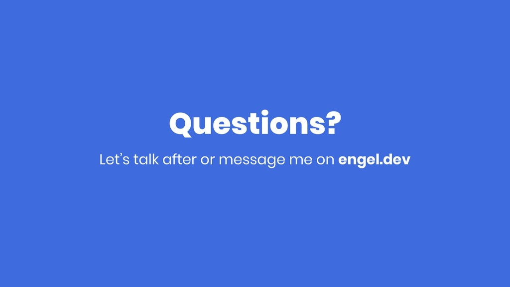 Questions? Let's talk after or message me on en...