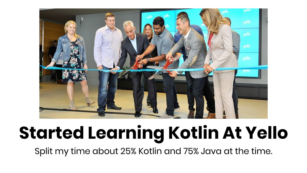 Started Learning Kotlin At Yello Split my time ...