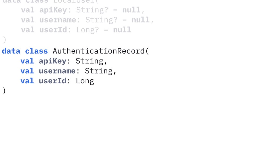 data class LocalUser( val apiKey: String? = nul...