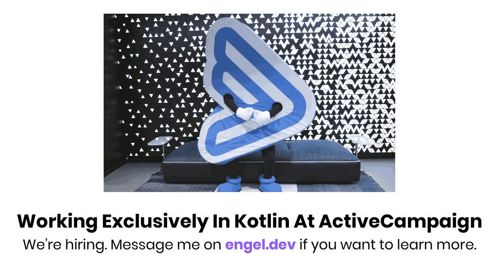 Working Exclusively In Kotlin At ActiveCampaign...