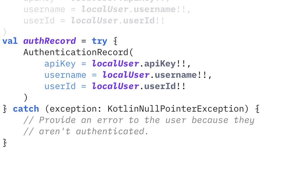 apiKey = localUser.apiKey!!, username = localUs...