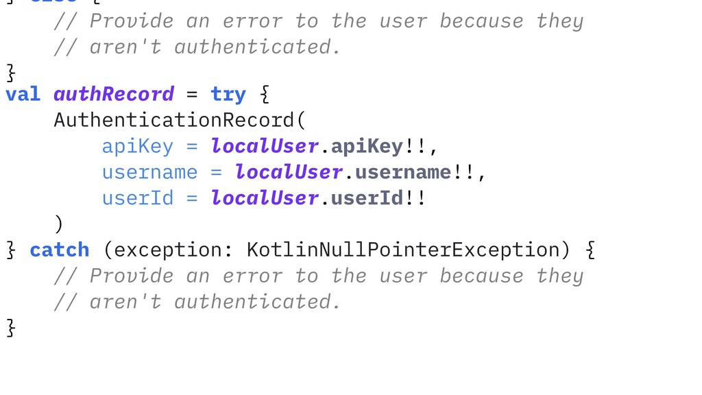 } else { // Provide an error to the user becaus...