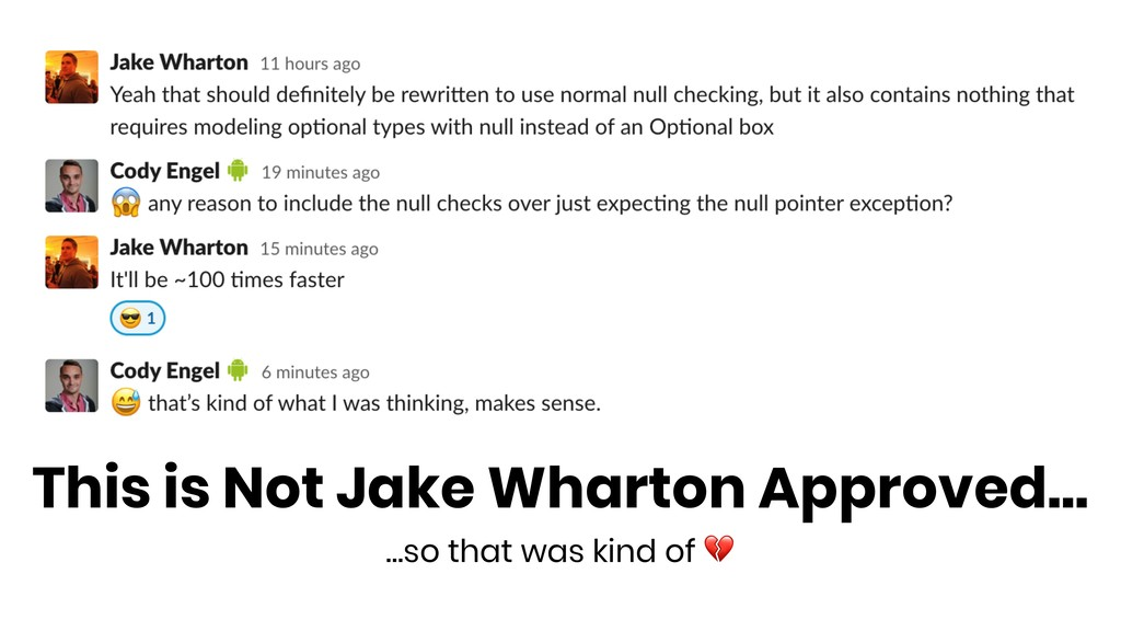 This is Not Jake Wharton Approved… …so that was...