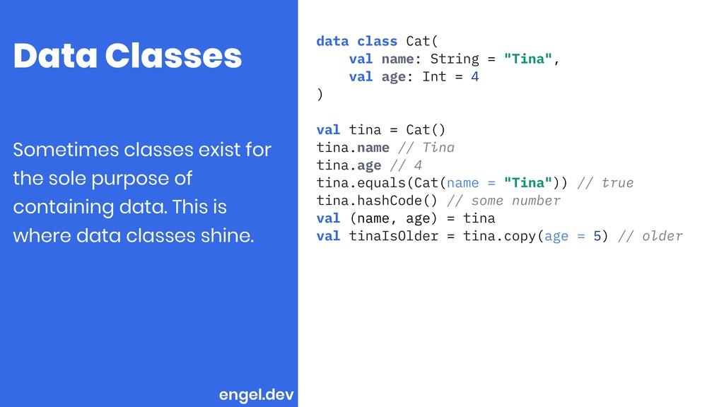 Data Classes data class Cat( val name: String =...