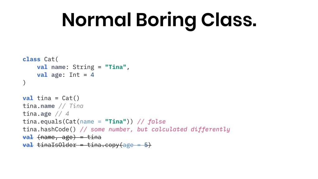 "class Cat( val name: String = ""Tina"", val age: ..."