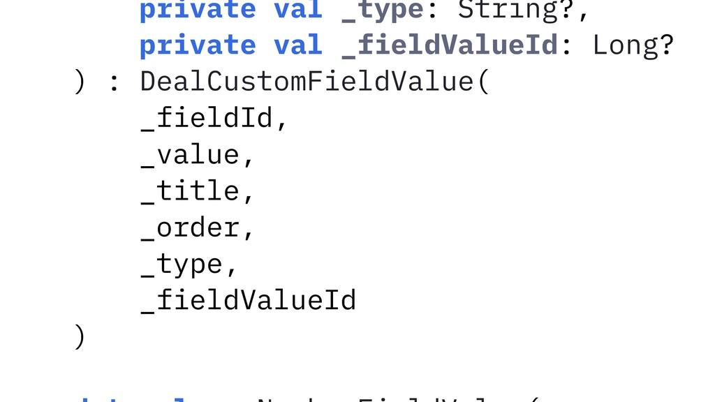 private val _type: String?, private val _fieldV...
