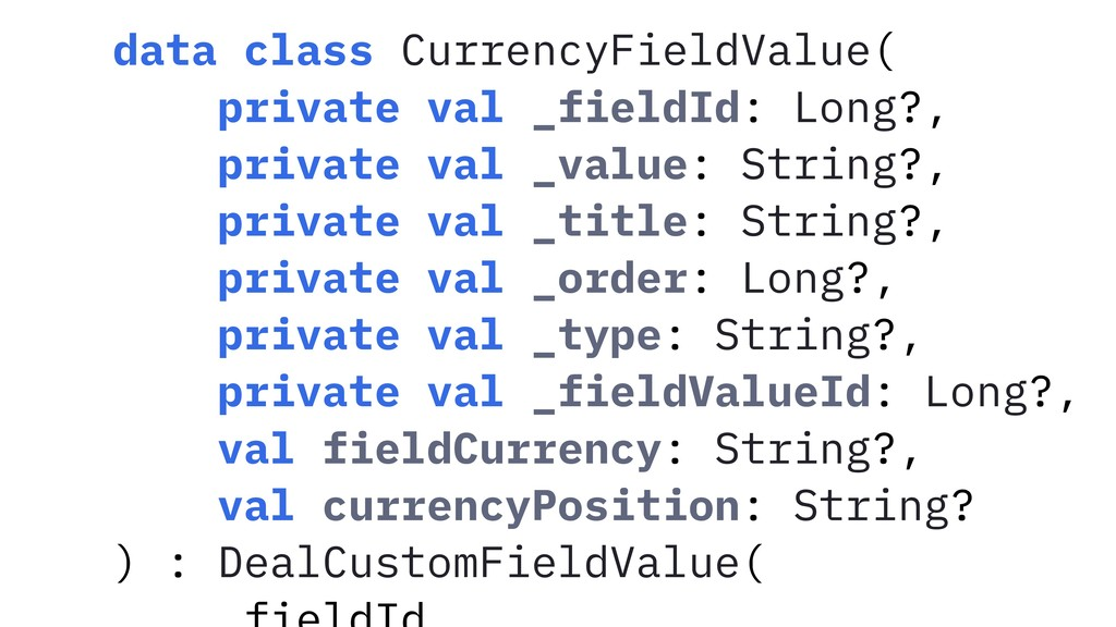 data class CurrencyFieldValue( private val _fie...