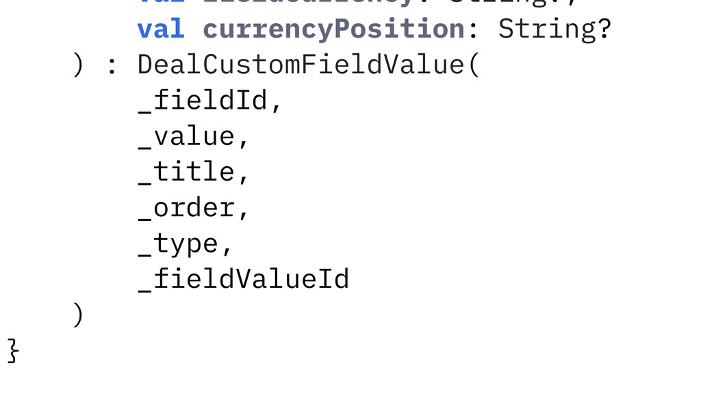 val fieldCurrency: String?, val currencyPositio...