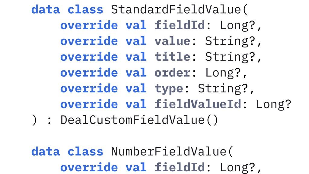 data class StandardFieldValue( override val fie...