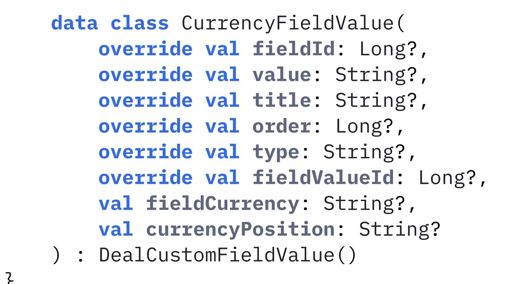 data class CurrencyFieldValue( override val fie...
