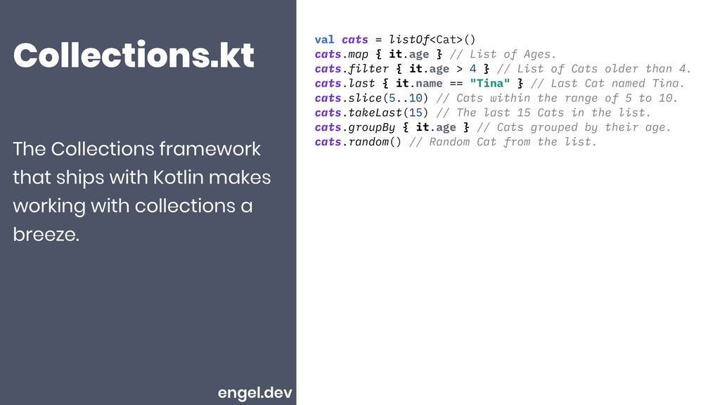 Collections.kt val cats = listOf<Cat>() cats.ma...