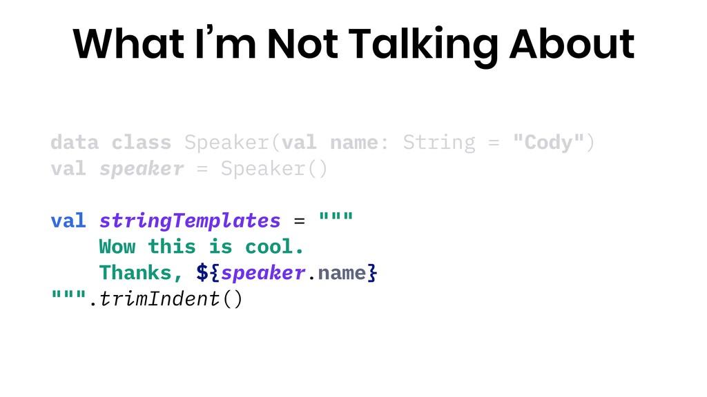 """data class Speaker(val name: String = """"Cody"""") v..."""