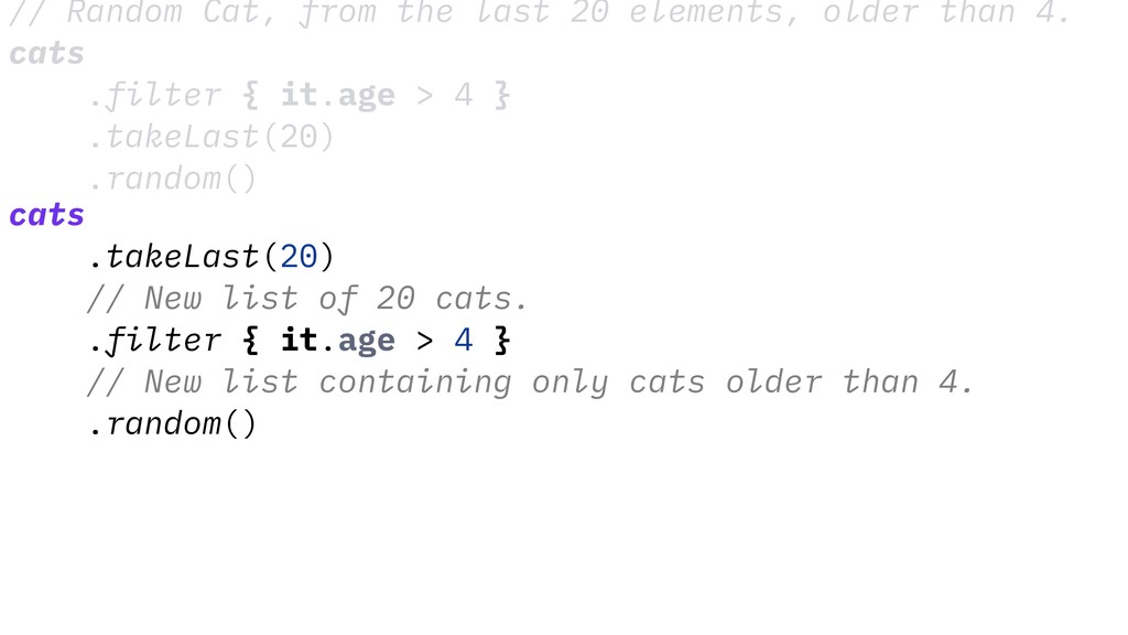 // Random Cat, from the last 20 elements, older...
