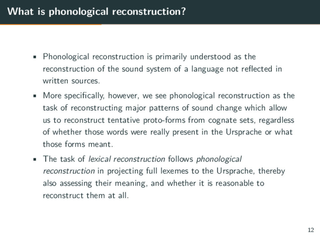 What is phonological reconstruction? • Phonolog...