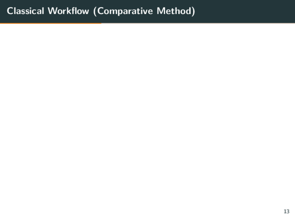 Classical Workflow (Comparative Method) 13
