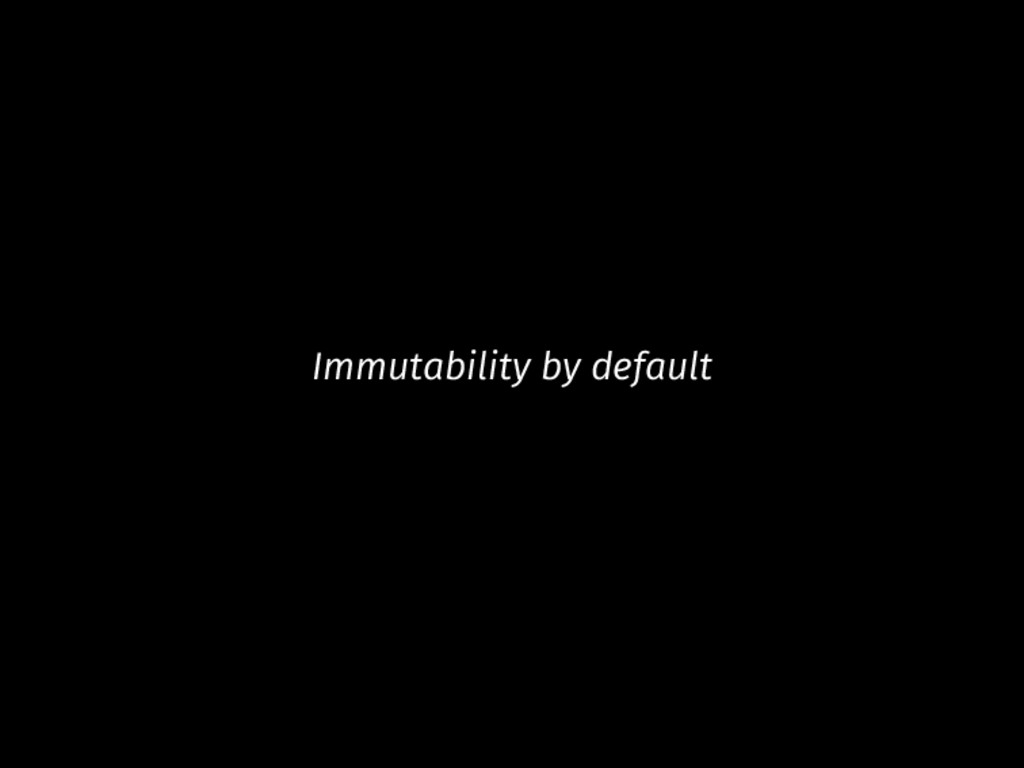 Immutability by default