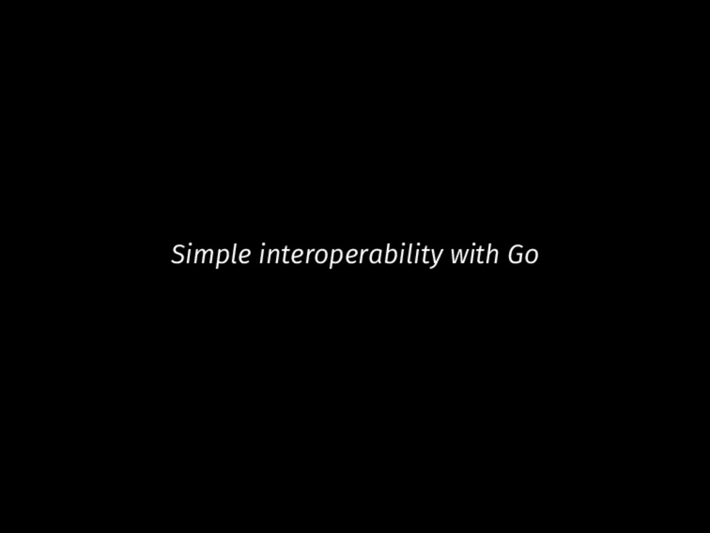 Simple interoperability with Go