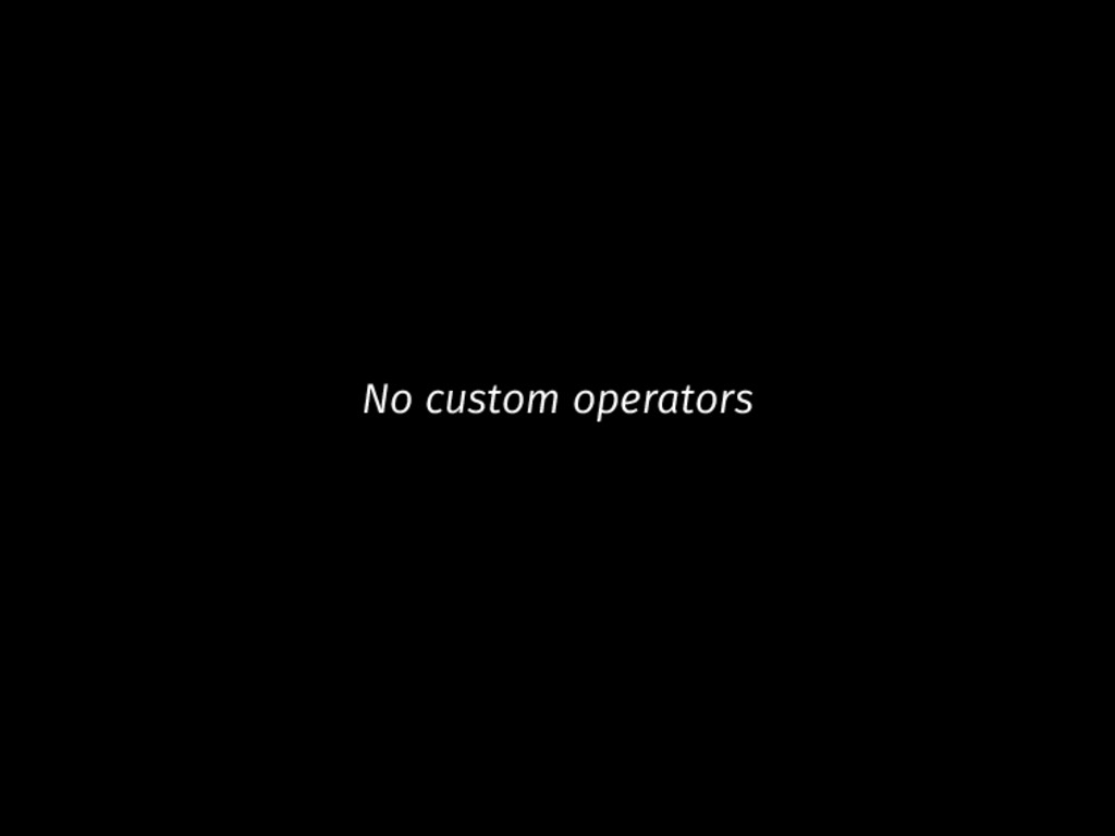No custom operators