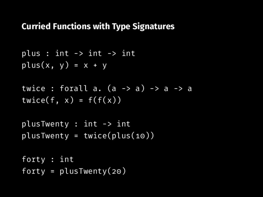 Curried Functions with Type Signatures plus : i...