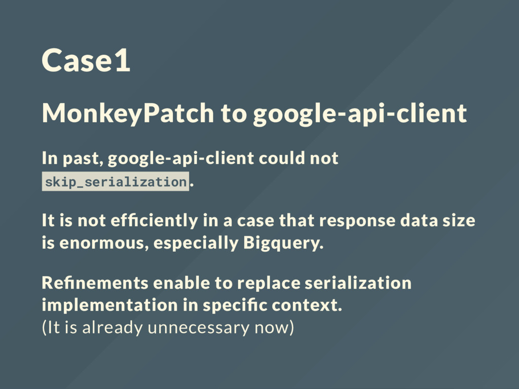 Case1 MonkeyPatch to google-api-client In past,...