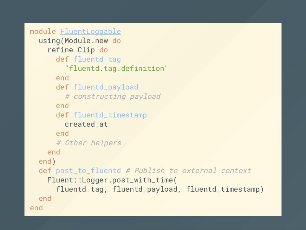 module FluentLoggable using(Module.new do refin...