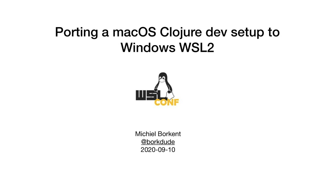 Porting a macOS Clojure dev setup to Windows WS...