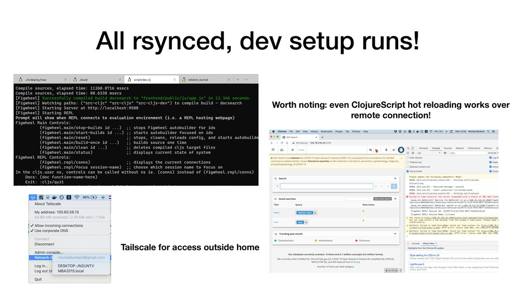 All rsynced, dev setup runs! Worth noting: even...