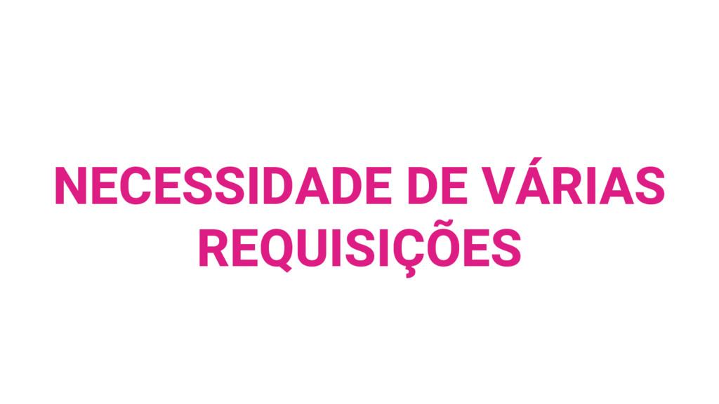 NECESSIDADE DE VÁRIAS REQUISIÇÕES