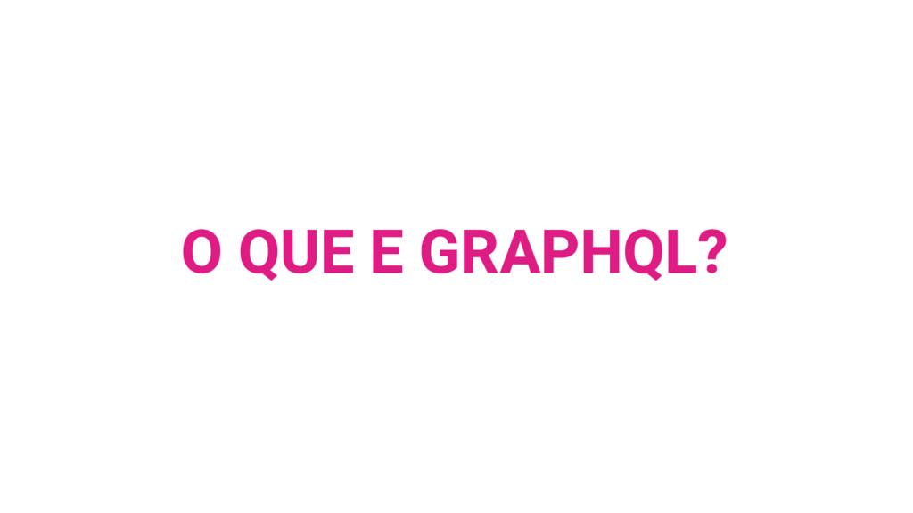O QUE E GRAPHQL?