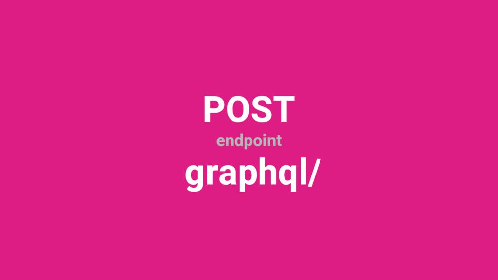 POST endpoint graphql/