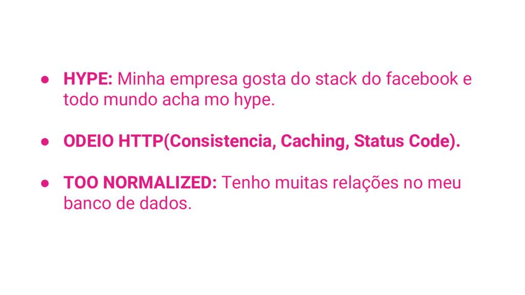 ● HYPE: Minha empresa gosta do stack do faceboo...