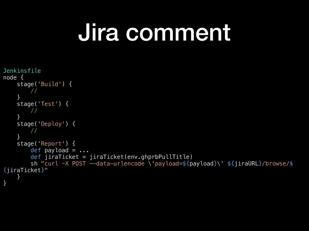 Jira comment Jenkinsfile node { stage('Build') ...
