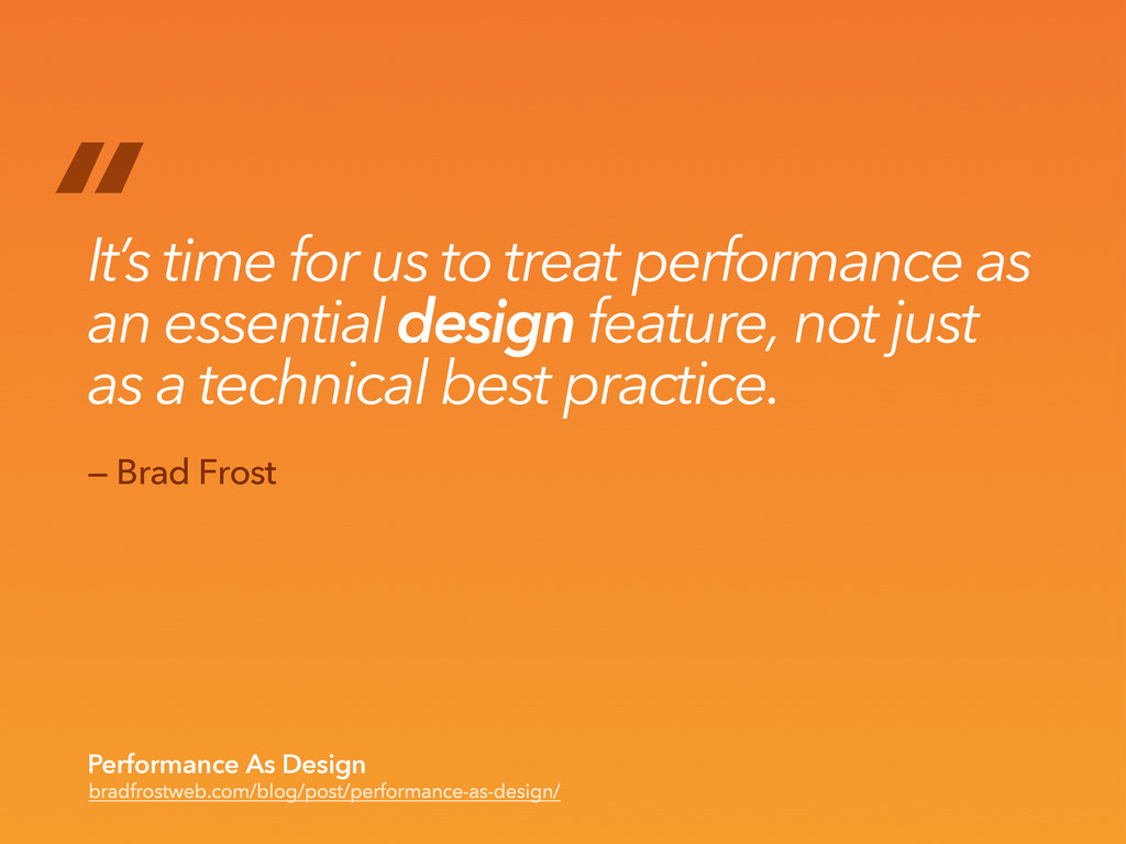 """ It's time for us to treat performance as an e..."