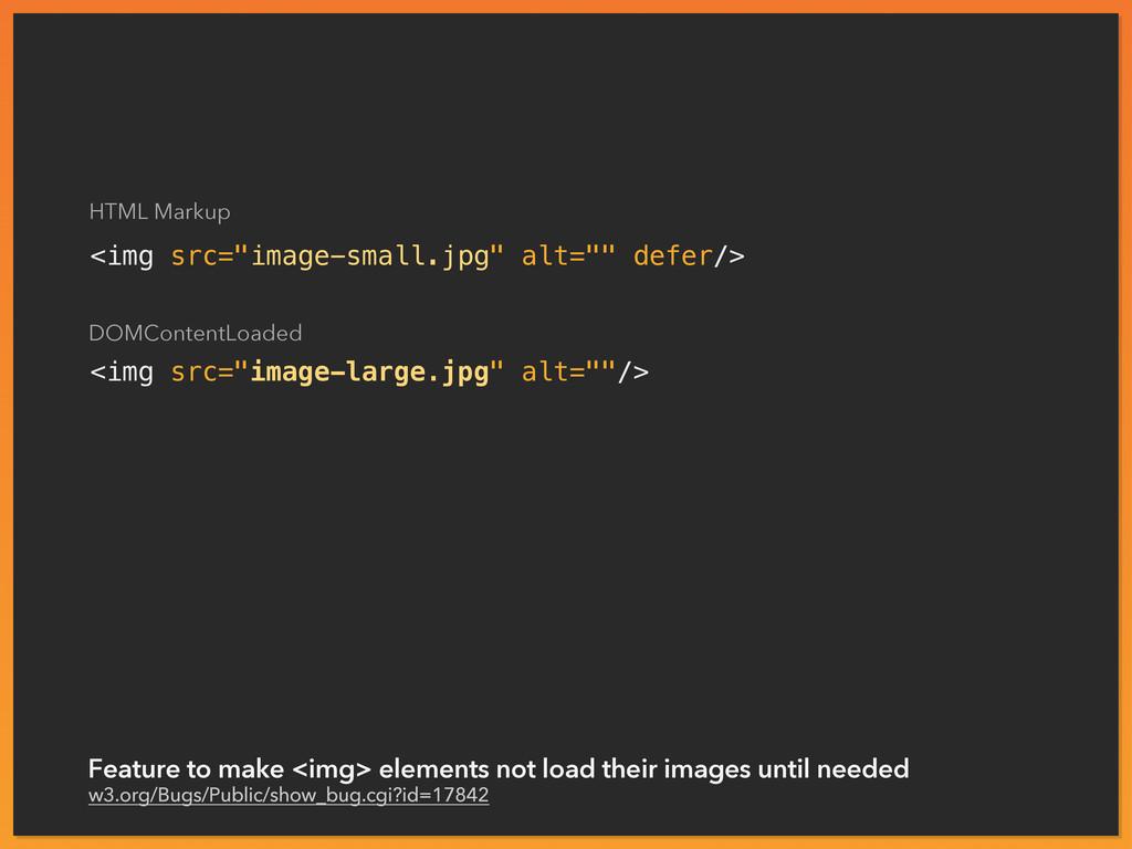 """<img src=""""image-small.jpg"""" alt="""""""" defer/> <img ..."""