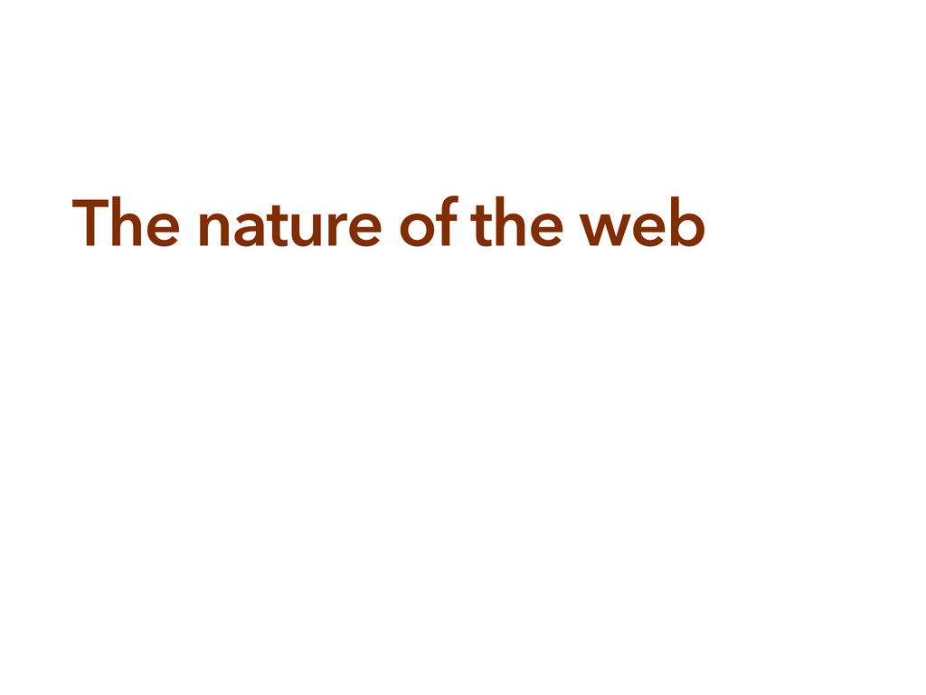 The nature of the web