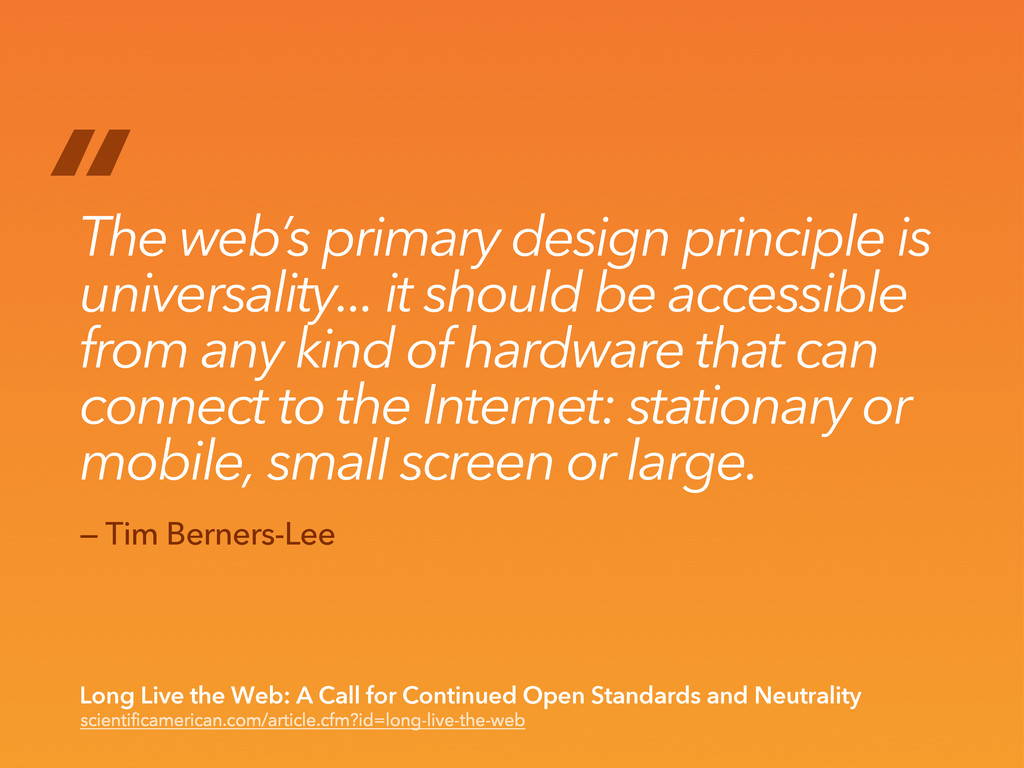 """ The web's primary design principle is univers..."