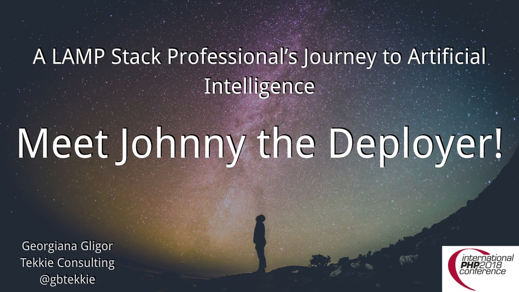 Meet Johnny the Deployer! A LAMP Stack Professi...