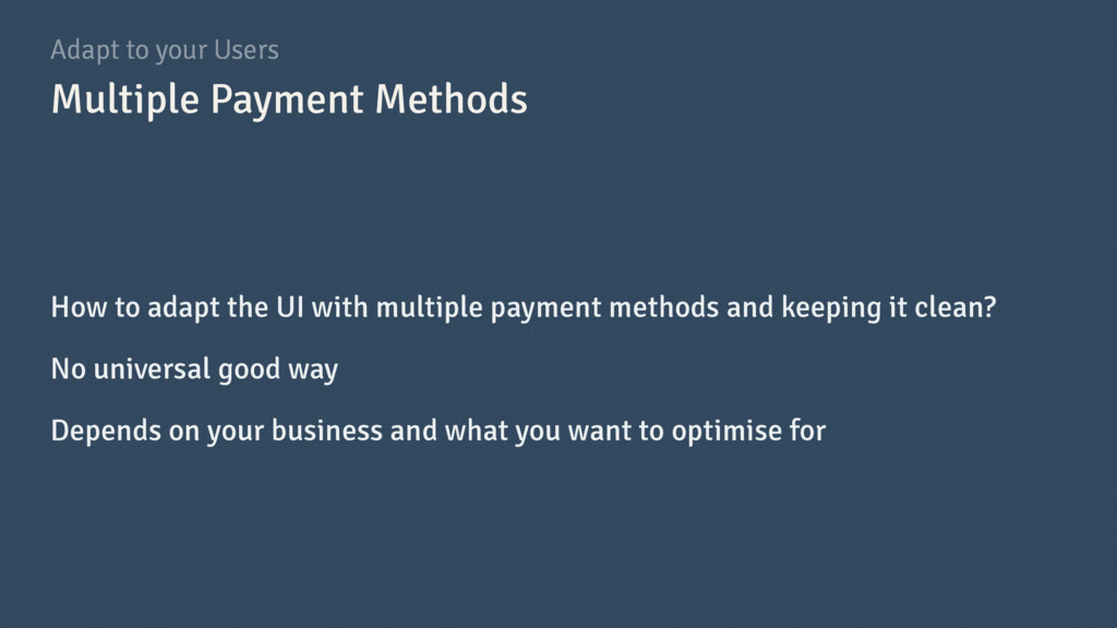 Adapt to your Users How to adapt the UI with mu...