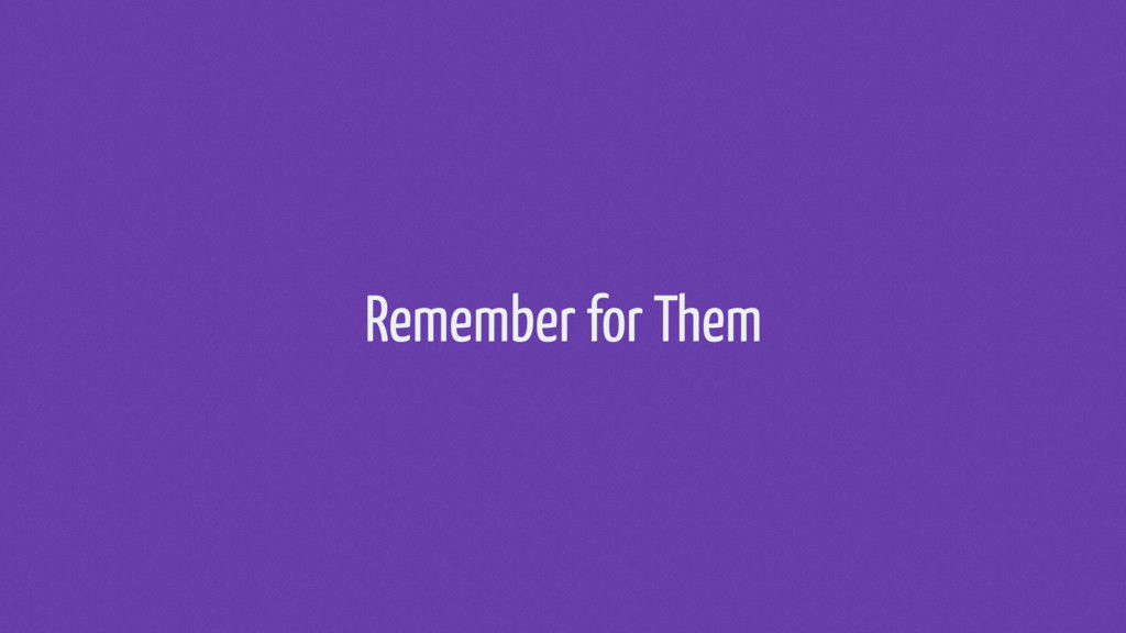 Remember for Them