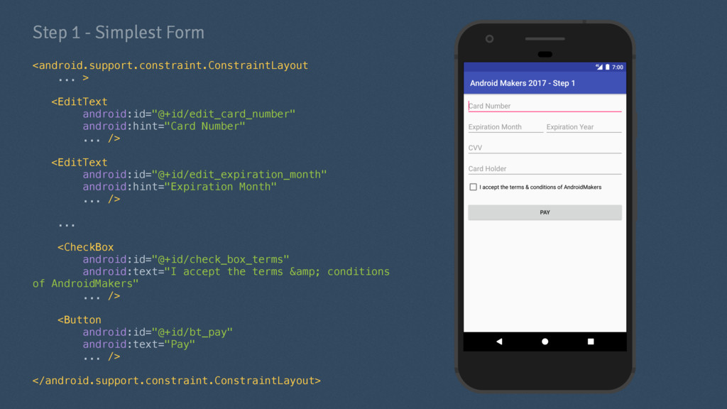 Step 1 - Simplest Form <android.support.constra...