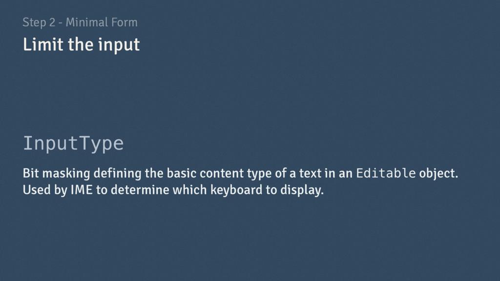Step 2 - Minimal Form InputType Bit masking def...