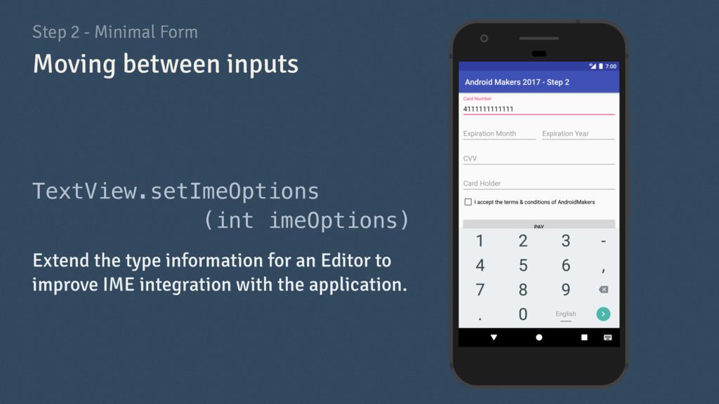 Step 2 - Minimal Form TextView.setImeOptions (i...