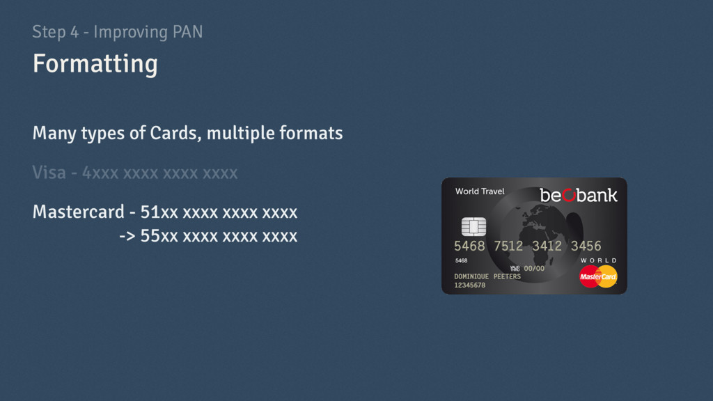 Step 4 - Improving PAN Many types of Cards, mul...