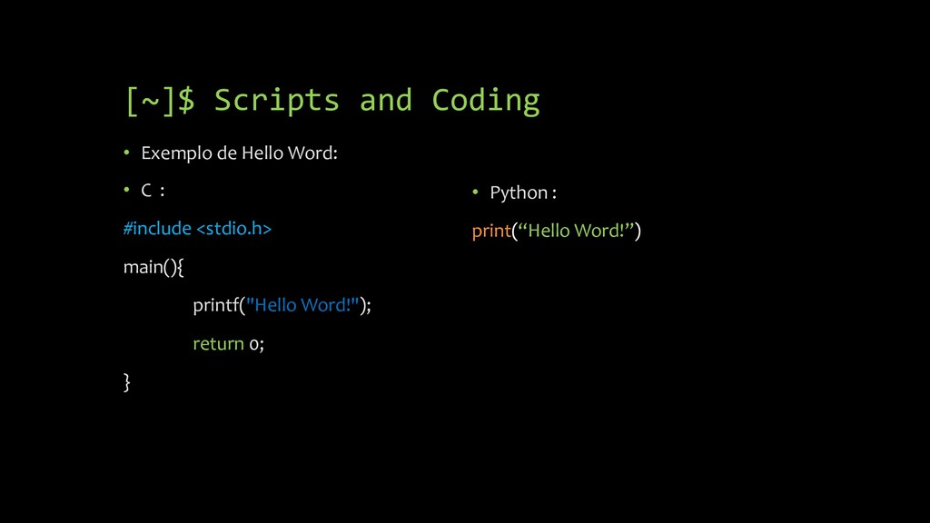 [~]$ Scripts and Coding • Exemplo de Hello Word...