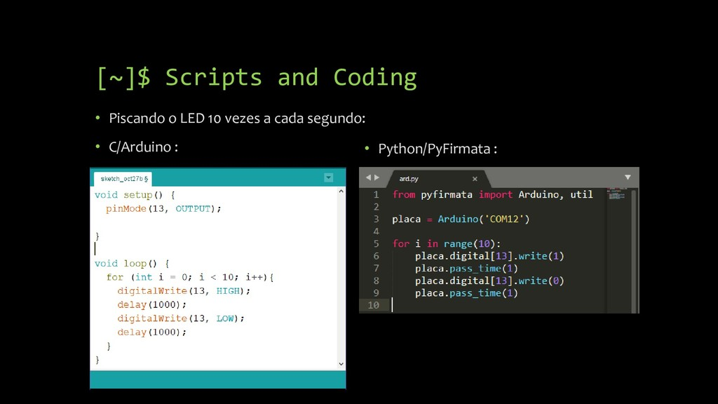 [~]$ Scripts and Coding • Piscando o LED 10 vez...