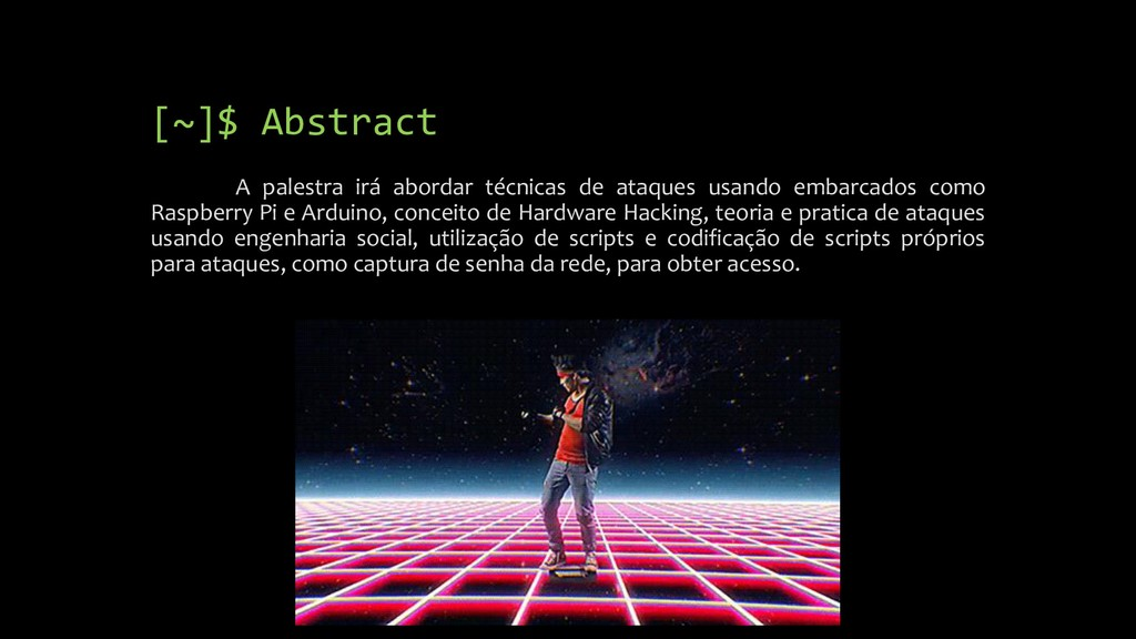 [~]$ Abstract A palestra irá abordar técnicas d...